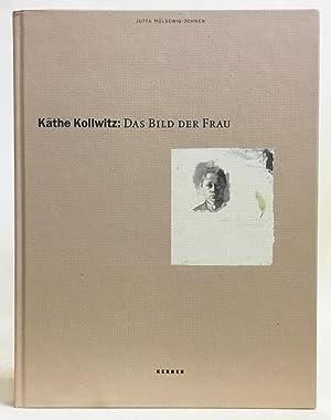 Käthe Kollwitz : Das Bild Der Frau: Hülsewig-Johnen, Jutta; Von