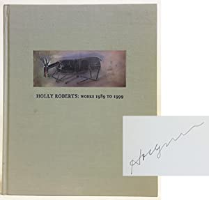 Holly Roberts : Works 1989 to 1999