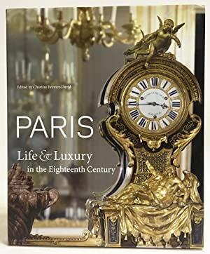 Paris : Life & Luxury in the Eighteenth Century