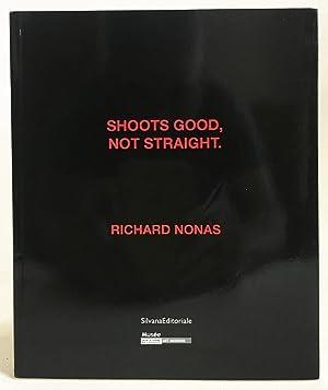 Richard Nonas : Shoots Good, Not Straight: Lorand Hegyi