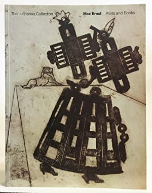 Max Ernst Prints and Books : The Lufthansa Collection
