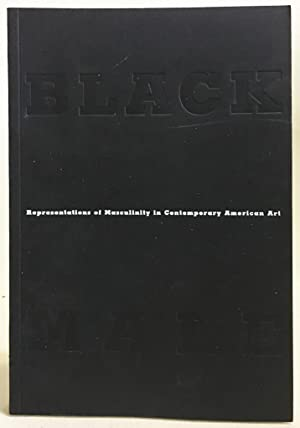 Black Male : Representations Of Masculinity In Contemporary American Art