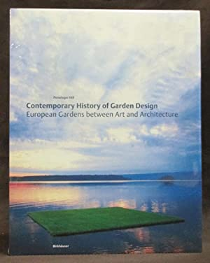Contemporary History of Garden Design : European Gardens Between Art and Architecture