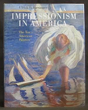 Impressionism in America : The Ten American Painters