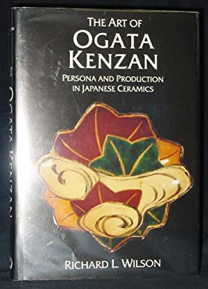 The Art of Ogata Kenzan : Persona Production in Japanese Ceramics