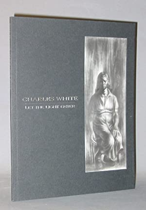 Charles White : Let the Light Enter ; A Selection of Drawings 1942-1970