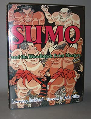 Sumo and the Woodblock Print Masters: Bickford, Lawrence ; with a foreword by Jack Hillier