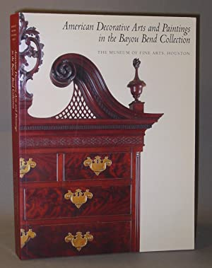 American Decorative Arts and Paintings in the Bayou Bend Collection (The Museum of Fine Arts, Hou...