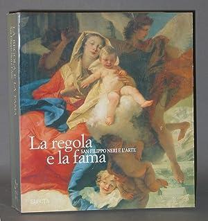 LA Regola e la Fama: San Filippo Neri e I'Arte: Strinati, Claudio; Tempesta, Claudia; ...