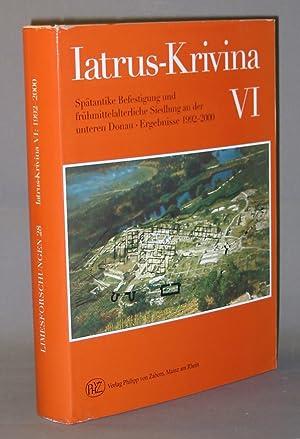 Iatrus-Krivina VI : Spätantike Befestigung Und Frühmittelalterliche: von Bulow, Gerda;