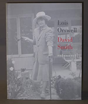 Lois Orswell, David Smith and Friends: Works: Preface by Richard