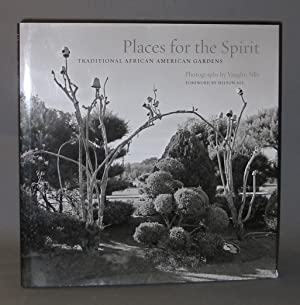 Places for the Spirit : Traditional African American Gardens : Photographs By Vaughn Sills