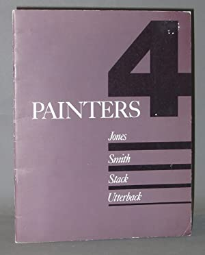 4 Painters : Jones, Smith, Stack, Utterback