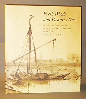 Fresh Woods and Pastures New : Seventeenth-Century: Robinson, Franklin W.;
