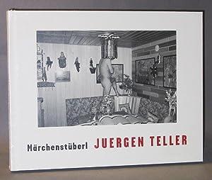 Juergen Teller : Märchenstüberl: Teller, Juergen; Poschardt, Ulf; Tracey Emins and ...