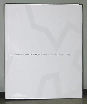 Carlos Runcie Tanaka : Into White / Hacia El Blanco: Román, Élida; Gustavo Buntinx