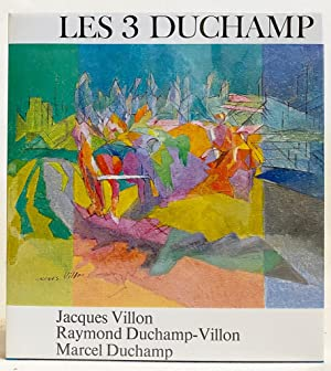 Les 3 Duchamp: Jacques Villon, Raymond Duchamp-Villon: Cabanne, Pierre
