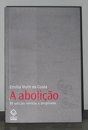 A Abolição (8a Edição Revista e ampliada): Viotti Da Costa,