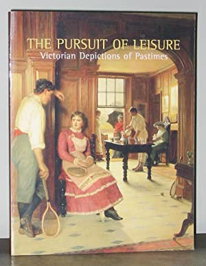 The Pursuit of Leisure: Victorian Depictions of Pastimes