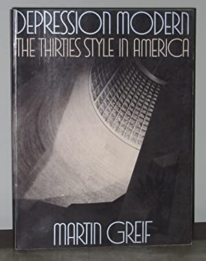 Depression Modern: The Thirties Style in America