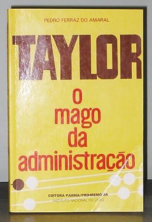 Taylor : O Mago Da Administração: Ferraz Do Amaral,