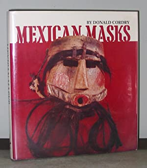 Mexican Masks : Their Uses and Symbolism: Cordry, Donald
