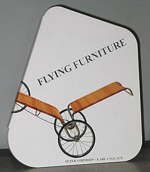 Flying Furniture : Unsere Architektur Rollt, Schwimmt,: Smithson, Peter; Unglaub,