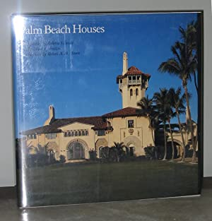 Palm Beach Houses: Introduction by Robert A. M. Stern; Shirley Johnston
