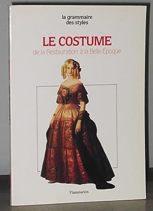 La Grammaire Des Styles : Le Costume: Delpierre, Madelein