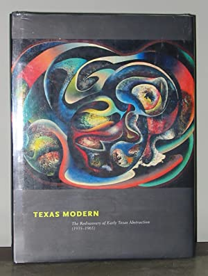 Texas Modern: The Rediscovery of Early Texas Abstraction (1935-1965)