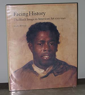 Facing History: The Black Image in American Art 1710 - 1940