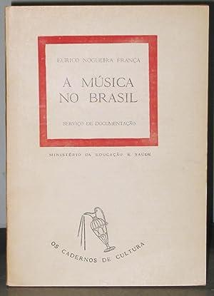 A Música No Brasil: Nogueira França, Eurico