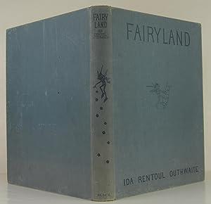 Fairyland of Ida Rentoul Outhwaite. Outhwaite, Ida: Ida Rentoul Outhwaite.