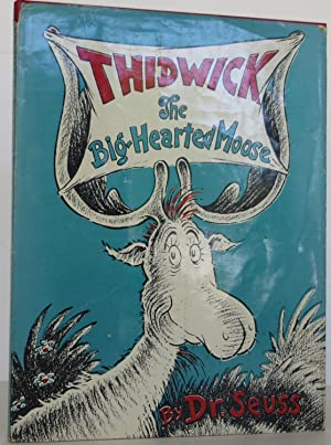 Thidwick the Big-Hearted Moose: Seuss, Dr., LeSieg,