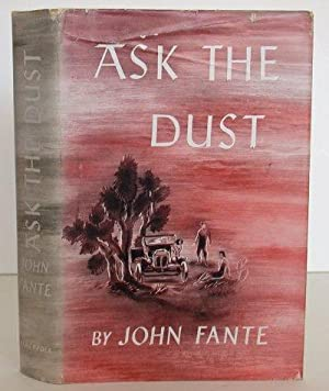 john fante ask the dust Ask the dust first black sparrow printing by fante, johnbukowski, charles,  preface and a great selection of similar used, new and collectible books.