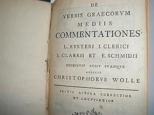 DE VERBIS KUSTERI L.CLERICI S.CLARKII ET E. SCHMIDIIGRAECORUM MEDIIS COMMENTATIONES L.: Wolle, ...