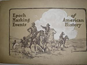 EPOCH MARKING EVENTS OF AMERICAN HISTORY