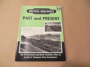 BRITISH RAILWAYS PAST AND PRESENT NO. 14: ALAN R THOMPSON