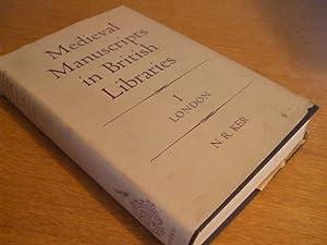 MEDIEVAL MANUSCRIPTS IN BRITISH LIBRARIES I LONDON: KER N R