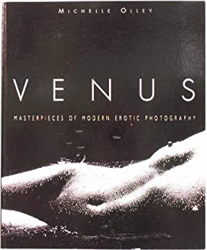 Venus: Masterpieces of Modern Erotic Photography: Michelle Olley