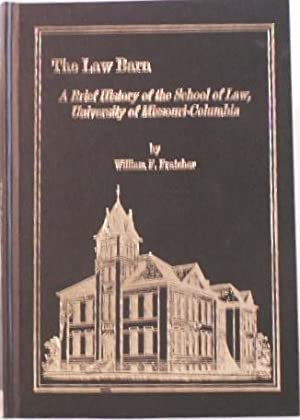 Law Barn: A Brief History of the: William F. Fratcher