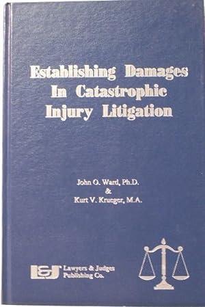Establishing Damages In Catastrophic Injury Litigation: John O. Ward