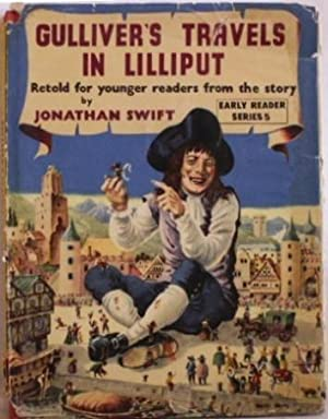 Gulliver's Travels in Lilliput: Swift, Jonathan