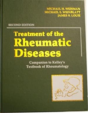 Treatment of the Rheumatic Diseases: Companion to: Weisman, Michael H.
