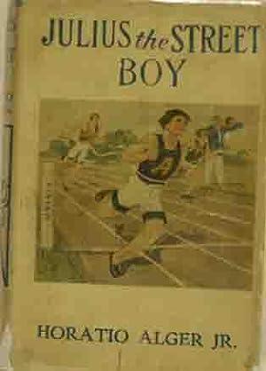 Julius the Street Boy: Horatio Alger Jr.