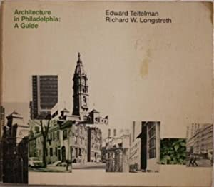 Architecture in Philadelphia : A Guide: Teitelman, Edward and