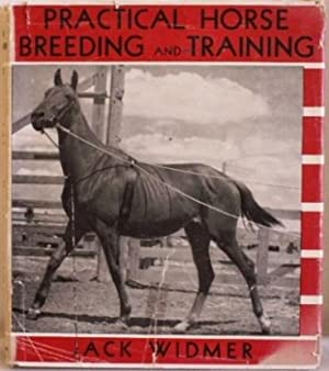 Practical Horse Breeding and Training: Widmer, Jack