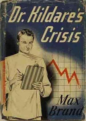 Dr. Kildare's Crisis: Max Brand