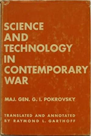 Science and Technology in Contemporary War: Maj. Gen. G.I.