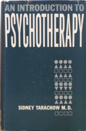 An Introduction to Psychotherapy: Sidney Tarachow